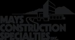 Mays Construction Specialties, Inc.